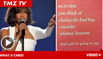 Whitney Houston Greeting Card -- Kinda Funny, Really Funny ... Or Just TOO Soon?