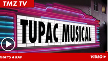 Tupac Shakur Musical -- Showtunes ... Gangsta!