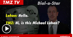 Dial-A-Star ... Or Michael Lohan