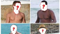 Beachin' Man Bods -- Guess Who!