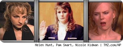 Helen Hunt, Pam Smart, Nicole Kidman