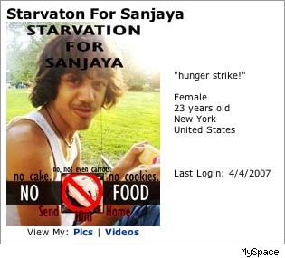 MySpace profile of Sanjaya Hunger Striker