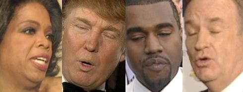 Oprah, Donald, Kanye, Bill