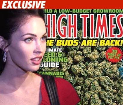 Megan Fox The folks over at High Times magazine got their pot prayers