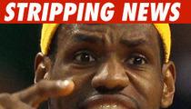 LeBron James -- Free Lap Dances for Life, If ...