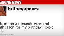 Britney Plans 'Romantic Weekend' with Jason Trawick