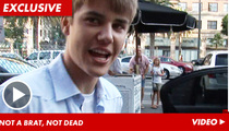 Bieber -- I've Never Heard Anyone Complain That I'm a BRAT