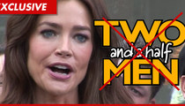Denise Richards Turns Down 'Men' -- She Has 'Charlie' Issues