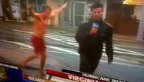 Hurricane Irene -- We're Going STREAKING!!!