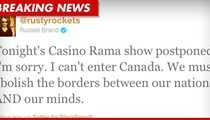 Russell Brand -- Canada Won't Let Me In!