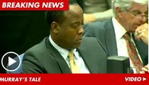 Dr. Conrad Murray -- Massive Inconsistency in Murray's Story