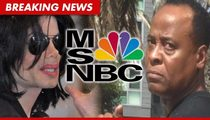 MJ Estate Slams MSNBC -- Conrad Murray Documentary is 'Disgusting'
