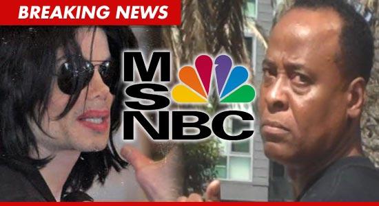 O Michael Jackson Estate,  rebatendo com MSNBC, dizendo-se enojados com Doc Murray 1109-mj-conrad-murray-tmz-bn