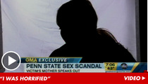 Penn State Scandal: Victim #1's Mom Speaks -- Son Was Too Scared to Say No
