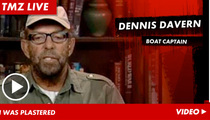 Captain Dennis Davern of Natalie Wood Boat -- I Was REALLY Drunk