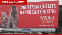 Wodka Vodka -- Anti-Semitic Billboard PULLED For Being Anti-Semitic
