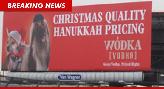 Wodka Vodka billboard -- christmas quality, hanukkah pricing