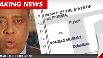 D.A. Wants Conrad Murray to Pay More than $100 MILLION to MJ's Kids!!!