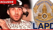 LAPD to Travis Barker -- You're Pissed, Let's Talk
