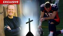 Tim Tebow -- Colorado Pastor Says God Is Saving the Broncos
