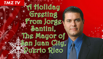 San Juan Mayor Jorge Santini -- The Killer Christmas Card