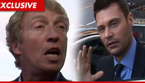 Nigel Lythgoe -- I'll Pay Ryan Seacrest's Salary For 'American Idol'