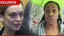 Lindsay Lohan -- I Don't Owe That Betty Ford Worker a Dime!