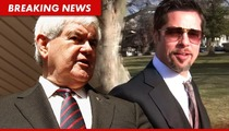 Newt Gingrich -- My Hollywood Fantasy Is Brad Pitt