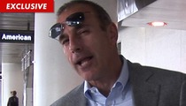 Matt Lauer -- I'll Stay at 'Today' If You Pay Me a Fortune