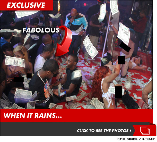 Fabolous making it rain!!!