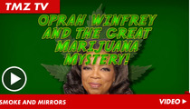 Oprah Winfrey -- Puff Puff Passes ... on Weed Question