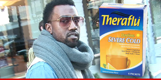Kanye West and Theraflu