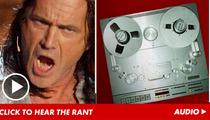"Mel Gibson Costa Rican Audio Rant -- 'C**T, C**ksucker Whore!!!"""