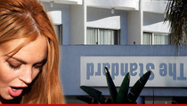 Lindsay Lohan -- I'm BANNING Myself From That Stupid Hotel