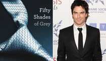"Ian Somerhalder Wants ""Fifty Shades of Grey"" Gig"