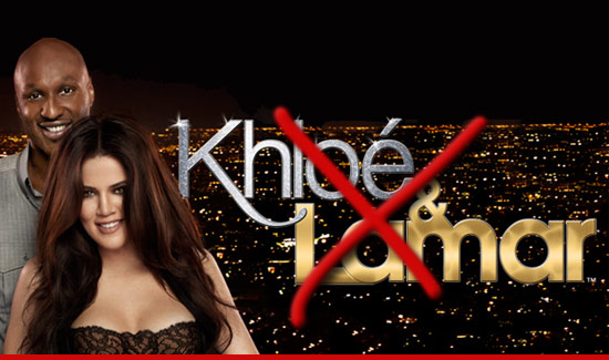 Khloe &amp; Lamar is being canceled