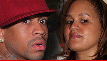 Allen Iverson's Wife -- I Want a Restraining Order ... NOW