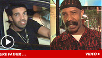 Drake's Dad -- My Son Is a Rap God Because ...