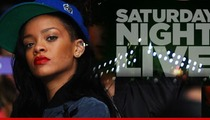 Rihanna -- Angers 'Saturday Night Live' Producers by Missing Dress Rehearsal