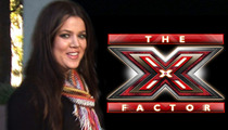Khloe Kardashian -- I'm Ready for My 'X Factor' Screen Test