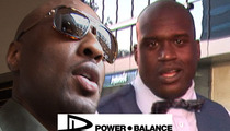Lamar Odom to Power Balance -- YOU'RE DEBT TO ME!