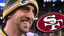 Aaron Rodgers -- Packers QB Could End Up in a 49ers Uniform on Monday