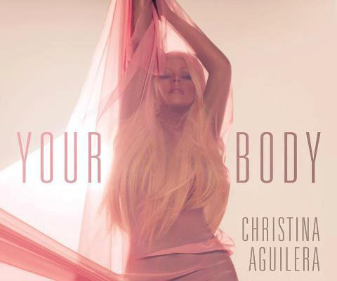 "Christina Aguilera: Listen to Her New Song ""Your Body"""