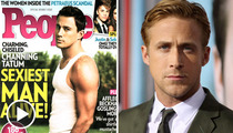 Channing Tatum -- Sexiest Man ... Not Named Ryan Gosling
