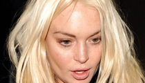 Lindsay Lohan -- Take Your Plea Deal -- AND SHOVE IT!