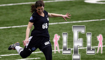 Lingerie Football League -- NFL's Failed Female Kicker Lauren Silberman Isn't LFL Material