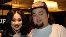 Chumlee to Girlfriend -- HAPPY BIRTHDAY! Here's Some New Boobs