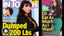 Kim Kardashian -- Getting Her Fill of Absurd Magazine Covers About Weight Gain