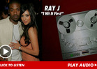 Ray J's Kim Kardashian Diss Track 'I Hit It First' ... Listen Now