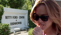 Lindsay Lohan -- Safe and Sound at Betty Ford ... For Now